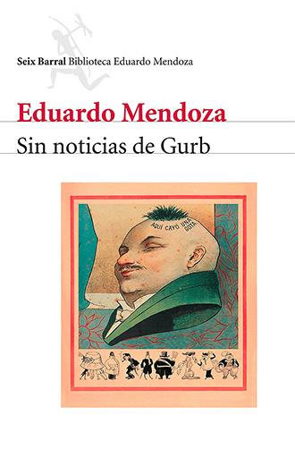 Libro Eduardo Mendoza - Sin noticias de Gurb, Seix Barral