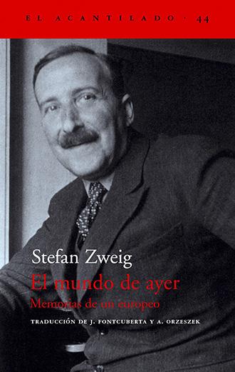 Libro Stefan Zweig - El mundo de ayer. Memorias de un europeo - El Acantilado