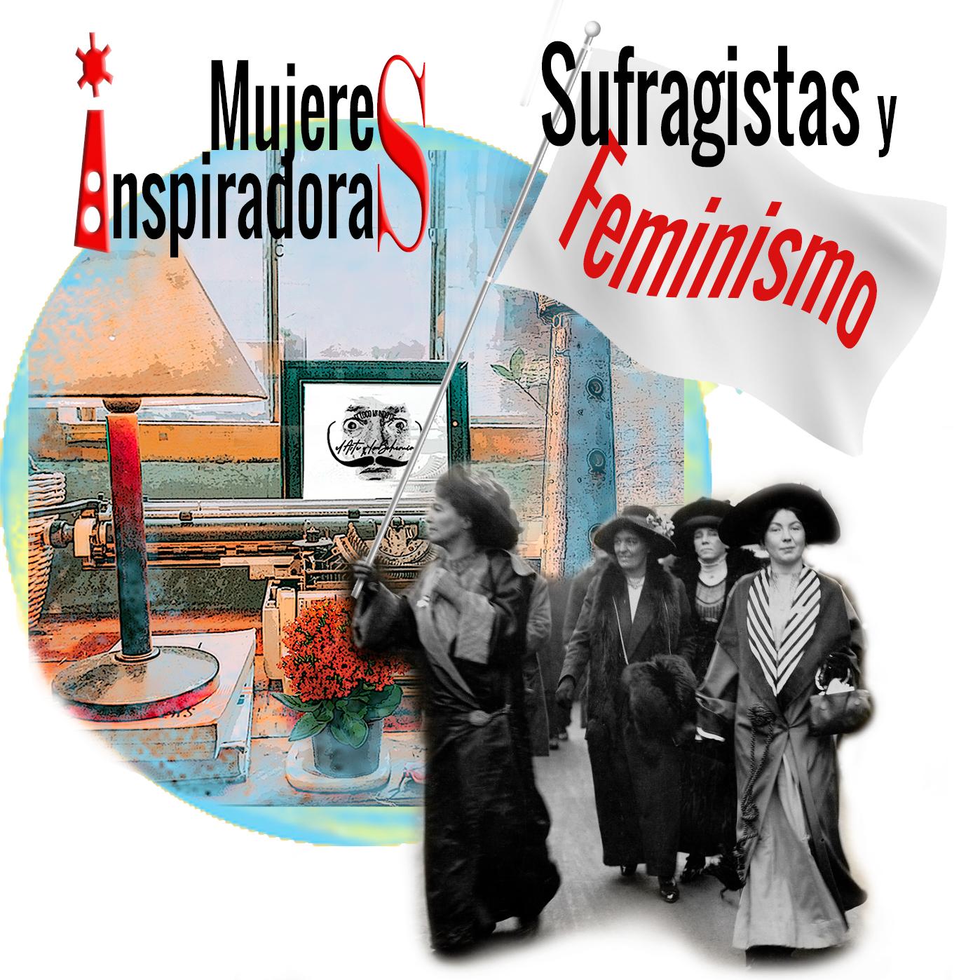 Mujeres Inspiradoras con Sufragistas en blanco y negro portando una bandera ondeando la palabra Feminismo. Loco Mundo Arte y Bohemia