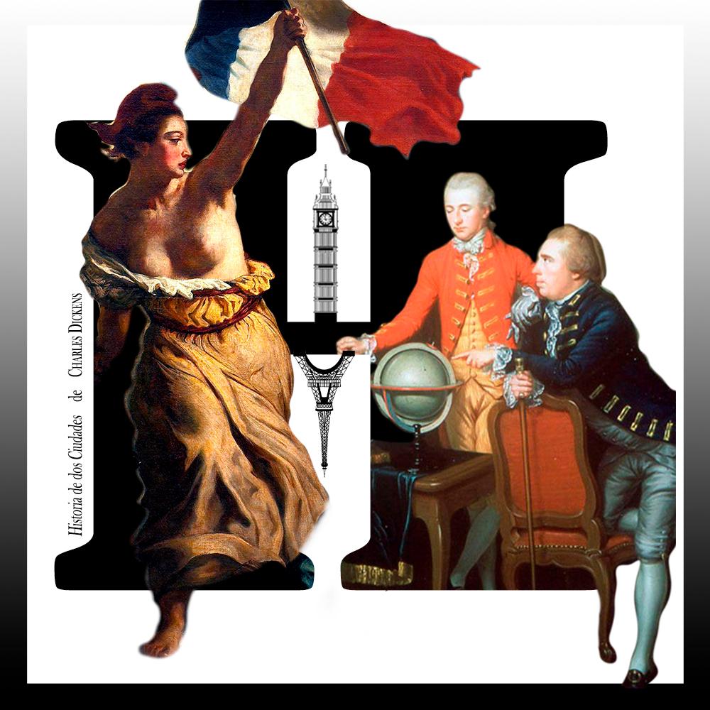 Letra capitular H de la novela Historia de dos Ciudades de Charles Dickens, con La imagen de La Libertad guiando al pueblo, y El gran tour. La Torre de Londres y la Torre Eiffel en el centro. Loco Mundo Arte y Bohemia.