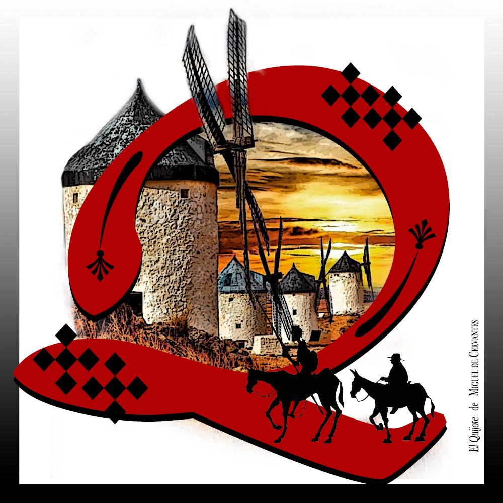 Letra capitular Q de la novela El Quijote de Cervantes, con Sancho Panza, El Quijote, molinos de viento al fondo. Loco Mundo Arte y Bohemia